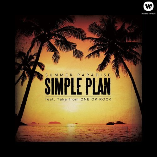 Simple Plan/SUMMER PARADISE feat. Taka from ONE OK ROCK